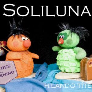 Arranca Títeres en femenino con Soliluna, de Hilando Títeres